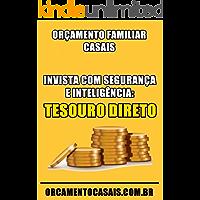 Invista com Segurança e Inteligência: Tesouro Direto (Orçamento Familiar Casais Livro 2)