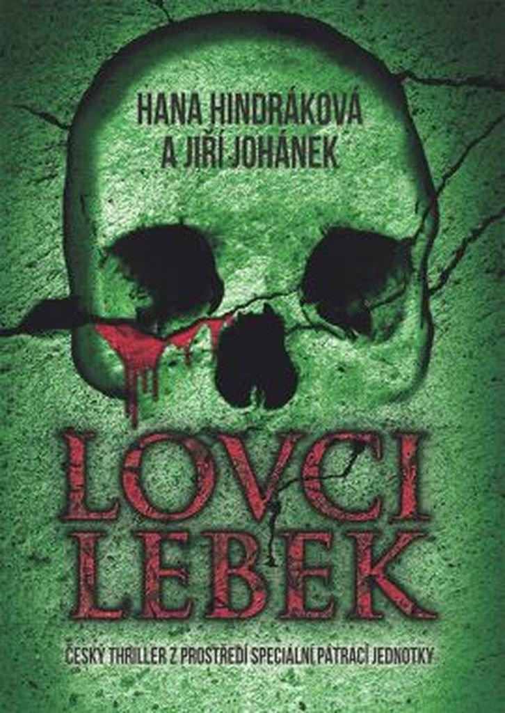 Lovci lebek: Český thriller z prostředí speciální pátrací jednotky (2016)