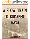 A Slow Train To Budapest, Part 2: Interlude in Eden