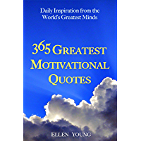 Inspirational Quotes: 365 Greatest Motivational Quotes - Daily Inspiration from the Word's Greatest Minds: Quotation…