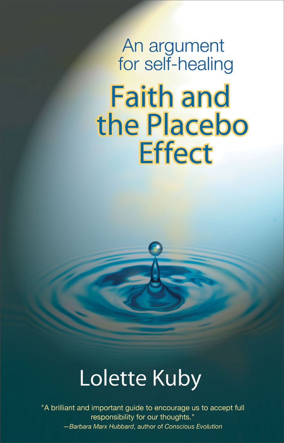 Read Online Faith and the Placebo Effect: An Argument for Self-Healing pdf