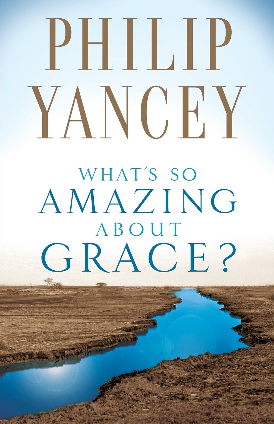 What's So Amazing About Grace?: Philip Yancey: 9780310245650: Amazon:  Books