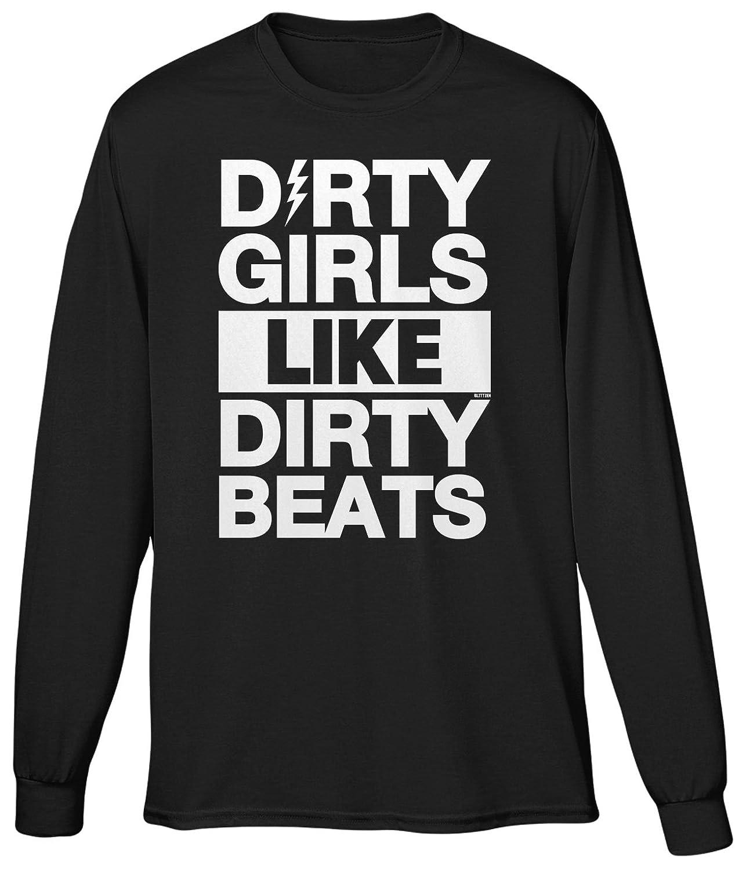 Blittzen Mens Long Sleeve T-shirt Dirty Girls Like Dirty Beats