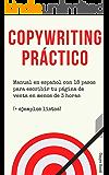Copywriting Práctico: Manual en español con 18 pasos para escribir tu página de venta en menos de 3 horas (+ Ejemplos…