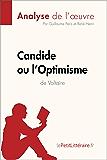 Candide ou l'Optimisme de Voltaire (Analyse de l'oeuvre): Comprendre la littérature avec lePetitLittéraire.fr (Fiche de lecture)
