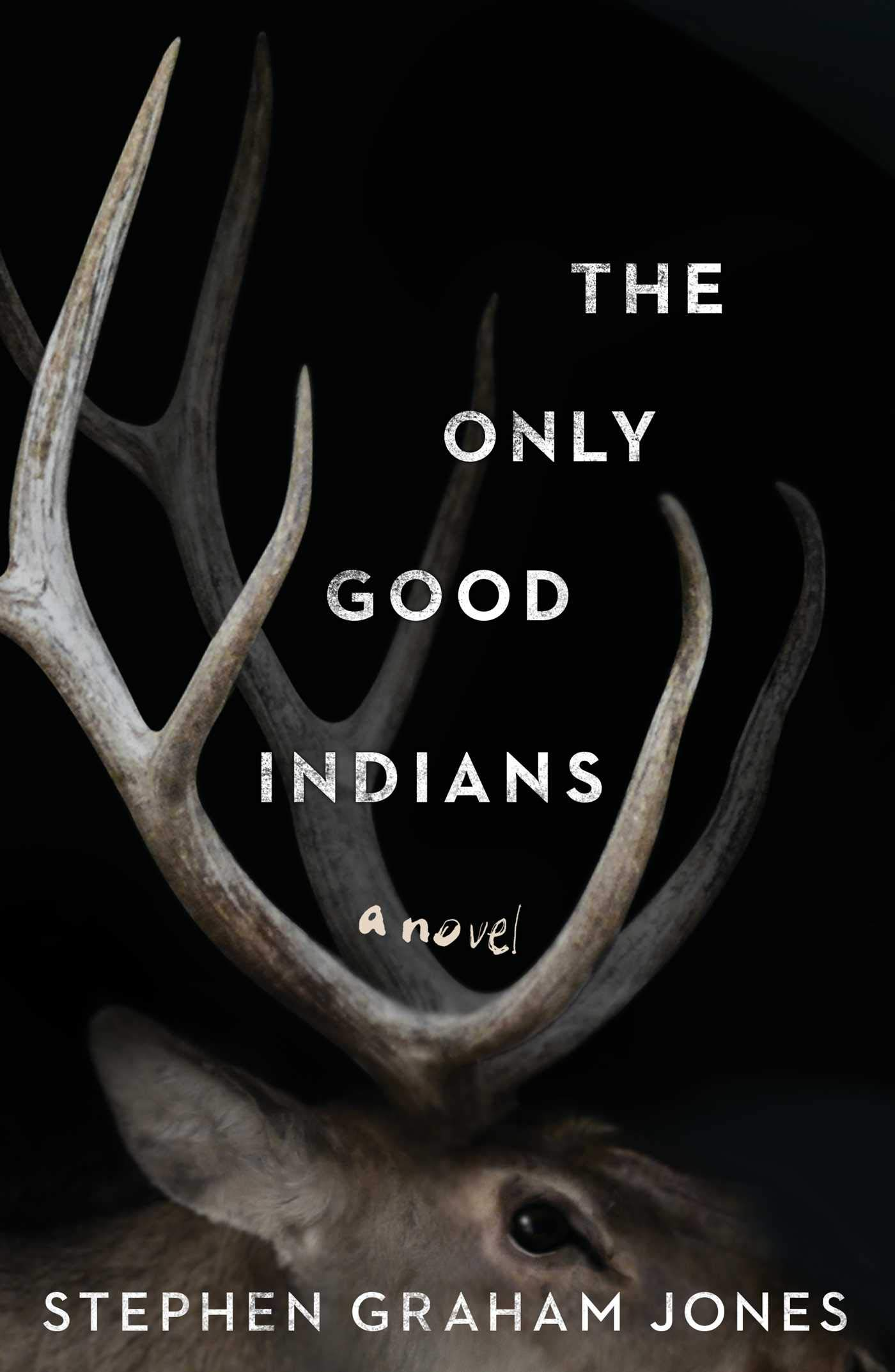 The Only Good Indians by Stephen Graham Jones - Image from Amazon.com