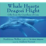 Whale Hearts and Dragon Flight: Gifts from the Guardians of Gaia