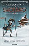 Shotaro. Il bambino che voleva diventare samurai