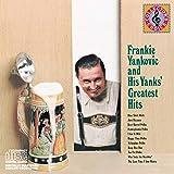 Frankie Yankovic and His Yanks' Greatest Hits
