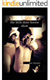 The Little Dixie Horror Show Vol: I