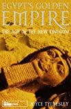 Egypt's Golden Empire: The Age of the New Kingdom