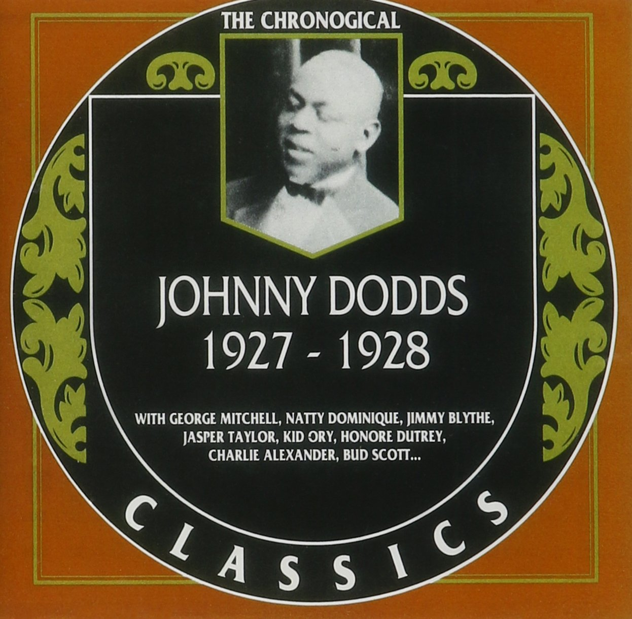 Johnny Dodds: The 1927-28 trust Max 56% OFF Classics Chronological