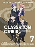 Classroom☆Crisis(クラスルーム☆クライシス) 7  (完全生産限定版) [Blu-ray]