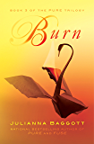 Burn (The Pure Trilogy Book 3)