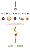 Food and God: A Theological Approach to Eating, Diet, and Weight Control