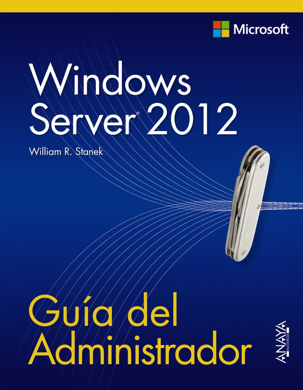 Windows Server 2012. Guía del Administrador (Manuales Técnicos) Tapa blanda – 19 feb 2013 William R. Stanek Anaya 8441533393 Computer Science