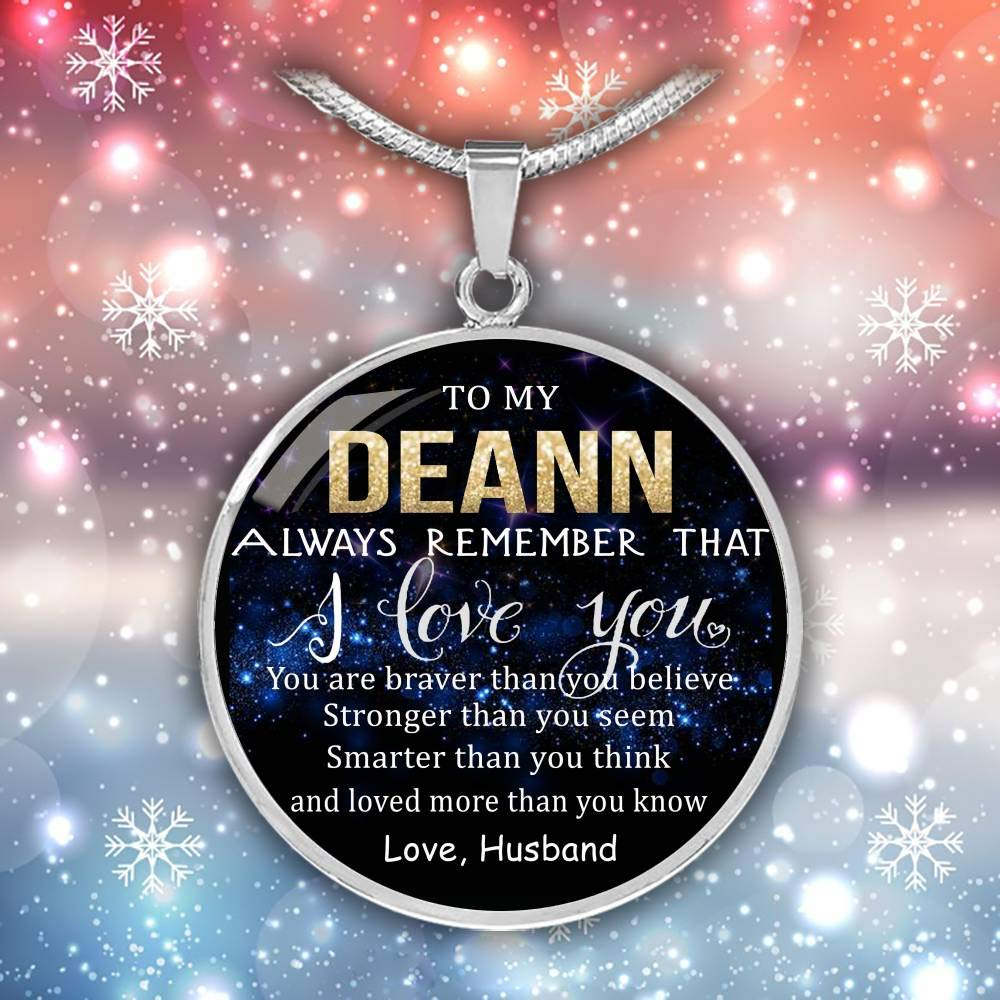 Smarter Than Think Loved Than Know Stronger Than Seem Wife Valentine Gift Birthday Gift Necklace Name Love Husband to My Deann Always Remember That I Love You Braver Than Believe