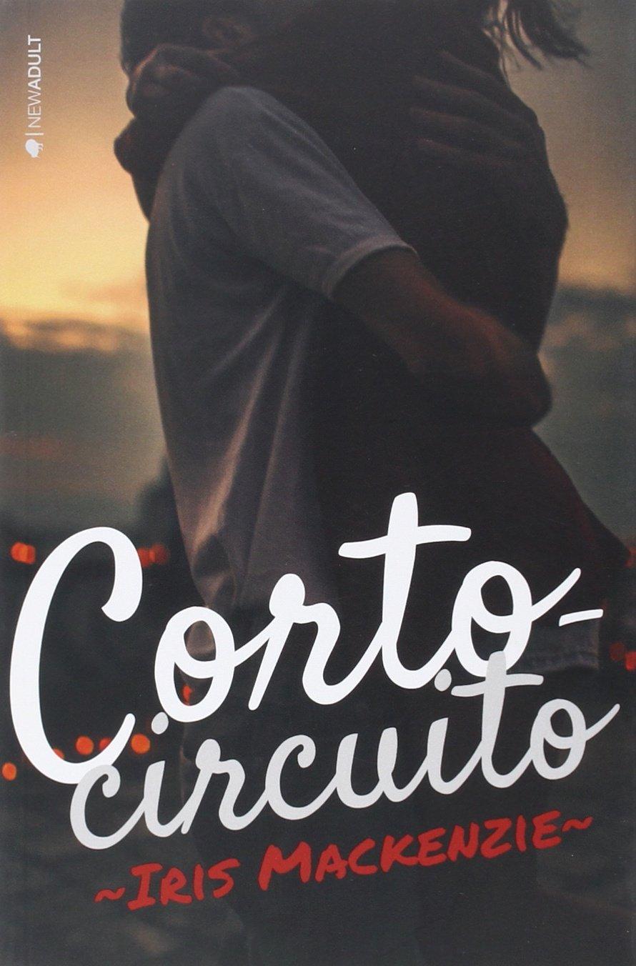 Cortocircuito (NEW ADULT): Amazon.es: Mackenzie, Iris: Libros