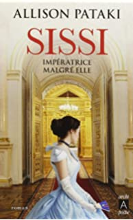 Sissi, les forces du destin (Grandes biographies) (French Edition)