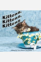 Kittens, Kittens, Kittens (Animal Safari Book 4) Kindle Edition