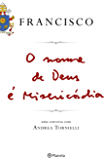 O nome de Deus é misericórdia: Uma conversa com Andrea Tornielli