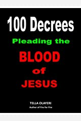 100 Decrees Pleading the Blood of Jesus Kindle Edition