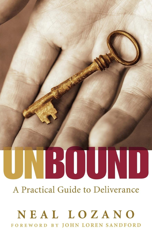 Unbound: A Practical Guide to Deliverance: Neal Lozano, John Sandford:  9780800794125: Amazon.com: Books