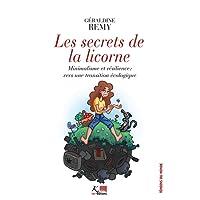 Les secrets de la licorne : Minimalisme et résilience : vers une transition écologique