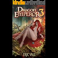 Dragon Emperor 3: Human to Dragon to God (English Edition)