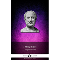 Delphi Complete Works of Thucydides (Illustrated) (Delphi Ancient Classics Book 19)