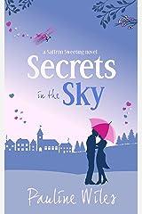 Secrets in the Sky: a Saffron Sweeting novel Kindle Edition