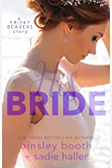 His Bride (Frisky Beavers Quickies Book 3) Kindle Edition