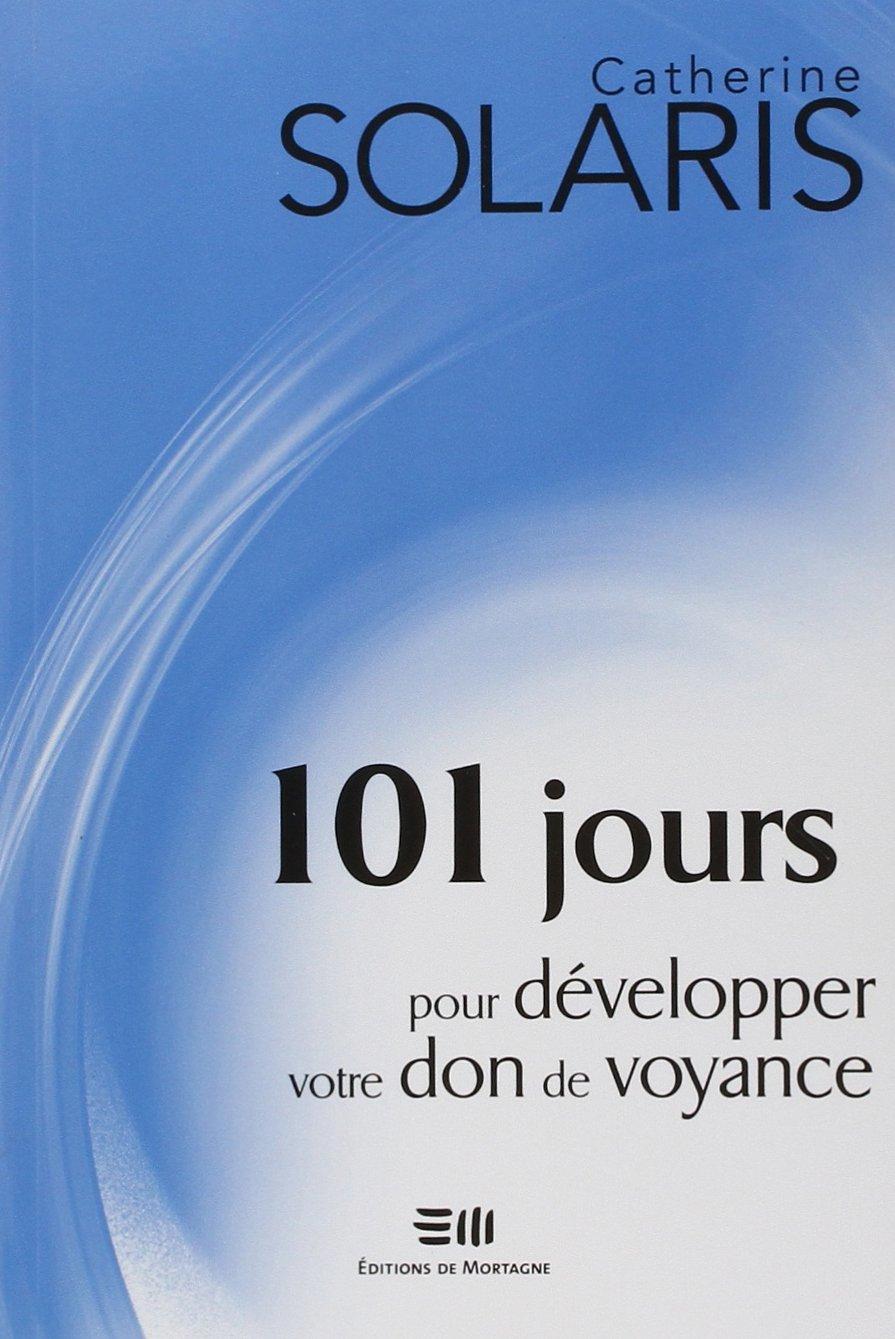 101 jours pour développer votre don de voyance por Catherine Solaris
