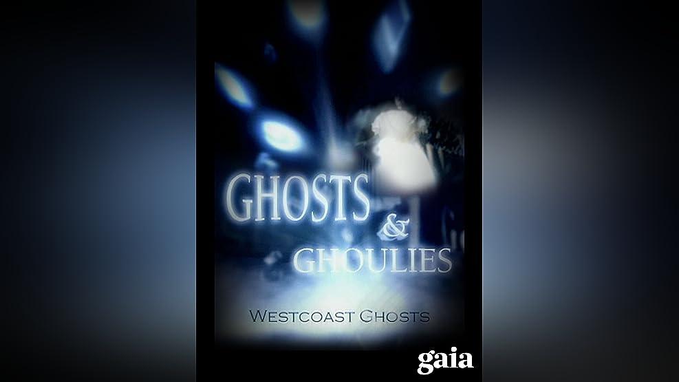 Ghosts & Ghoulies: Westcoast Ghosts