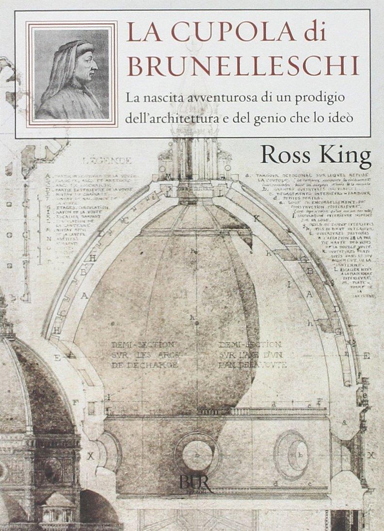La cupola del Brunelleschi. La nascita avventurosa...