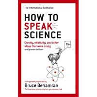 How to Speak Science: Gravity, relativity and other ideas that were crazy until proven brilliant