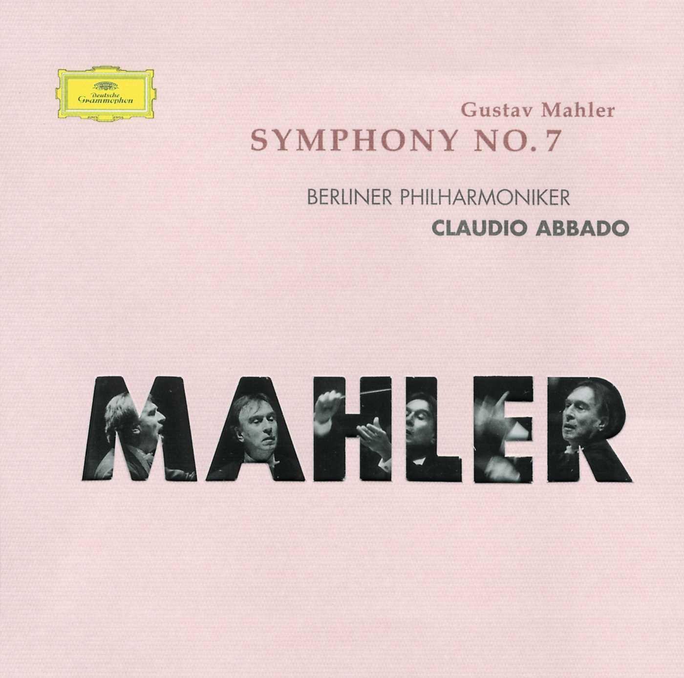 Mahler: Symphony No.7 ~ Abbado by Deutsche Grammophon