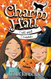 Toil and Trouble: Book 3 (Charm Hall)