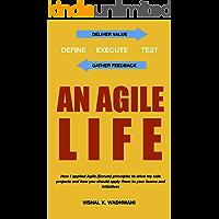 An Agile Life Project Management: Crucial Agile Leadership Methodologies to Manage Procrastination, Achieve Goals, & Guarantee ROI