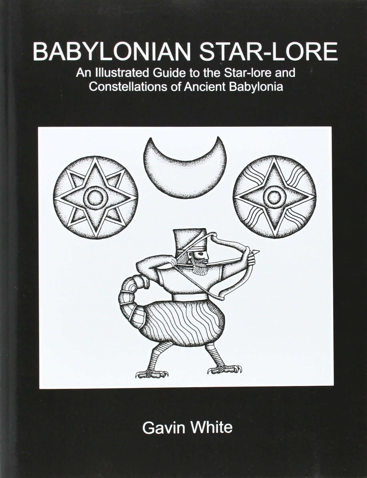 Read Online Babylonian Star-Lore. an Illustrated Guide to the Star-Lore and Constellations of Ancient Babylonia pdf