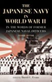 The Japanese Navy in World War II: In the Words of Former Japanese Naval Officers, Second Edition