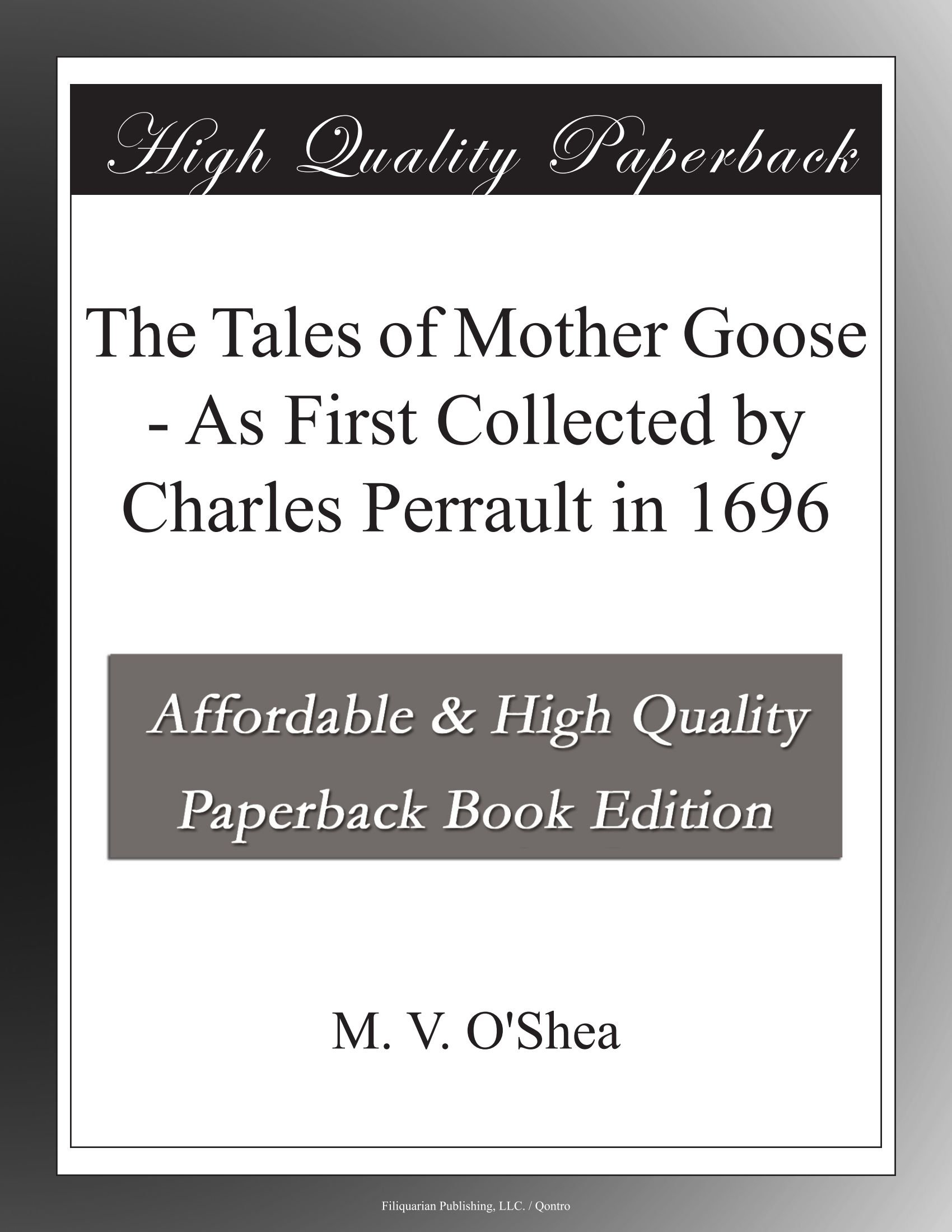 Read Online The Tales of Mother Goose - As First Collected by Charles Perrault in 1696 pdf epub