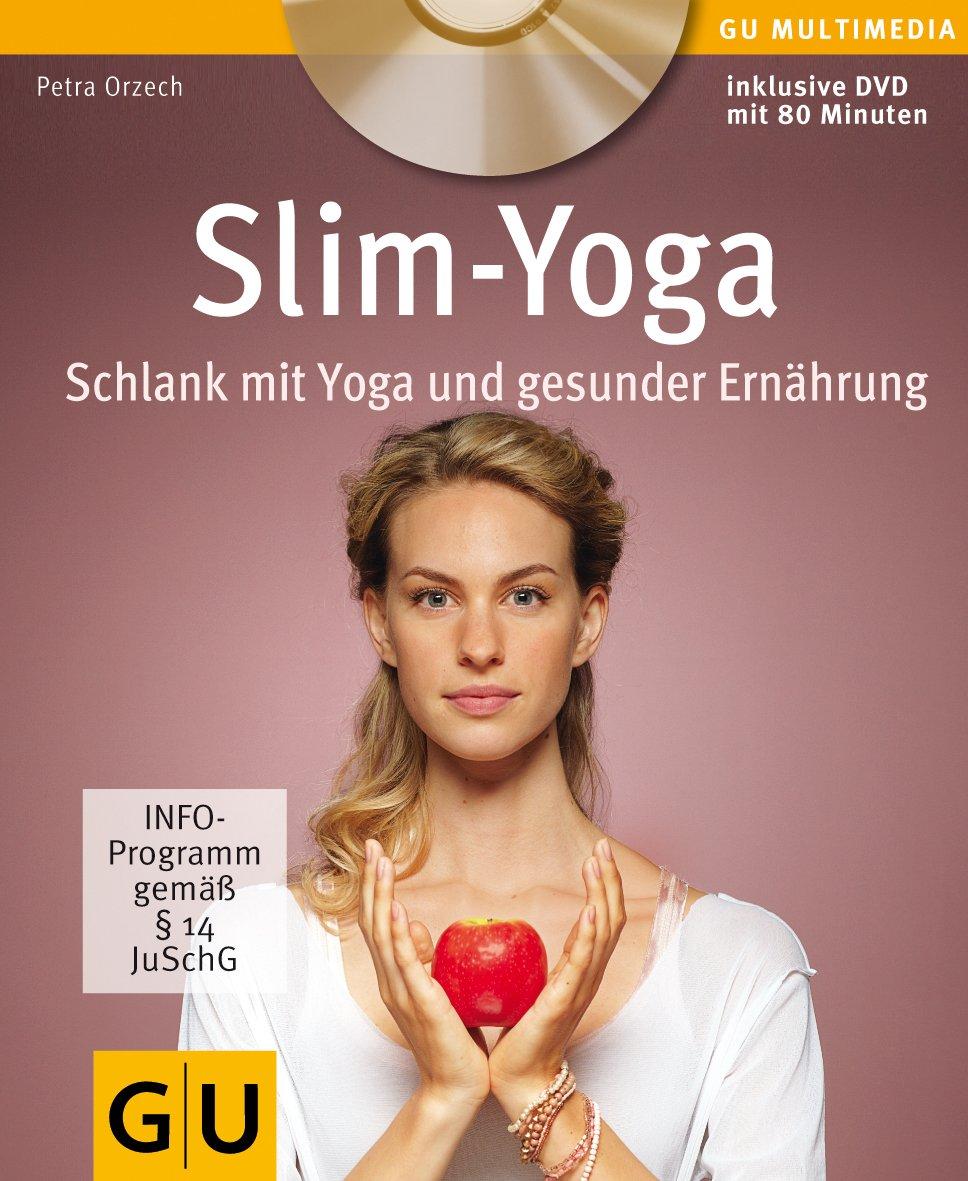 Slim-Yoga mit DVD: Schlank mit Yoga und gesunder Ernährung (GU Multimedia Körper, Geist & Seele)