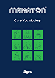 Core Vocabulary: Signs (Makaton Core Vocabulary Book 1)