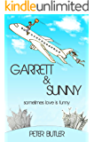 Garrett & Sunny: Sometimes Love is Funny