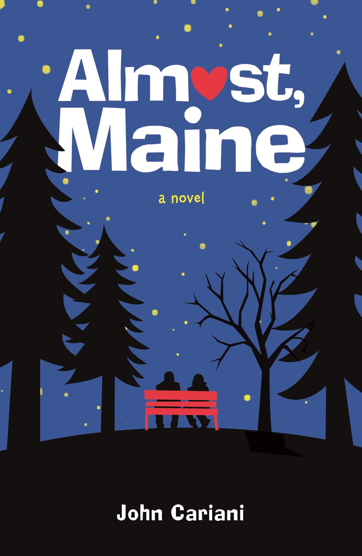 Amazon.com: Almost, Maine: A Novel (9781250102911): Cariani, John ...