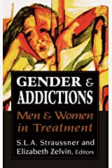 Gender and Addictions: Men and Women in Treatment (Library of Substance Abuse and Addiction Treatment) Hardcover