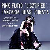 Pink Floyd Lisztified: Fantasia Quasi Sonata