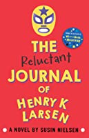 The Reluctant Journal Of Henry K. Larsen (English