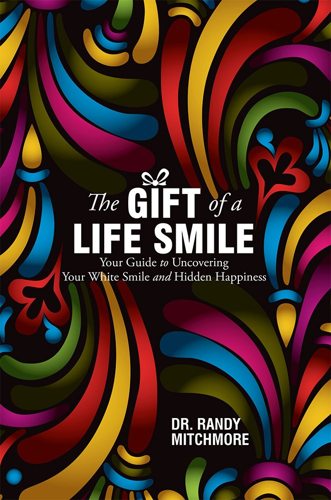 The Gift of a Life Smile: Your Guide to Uncovering Your White Smile and Hidden Happiness by Advantage Media Group